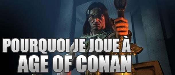 Pourquoi je joue à Age of Conan