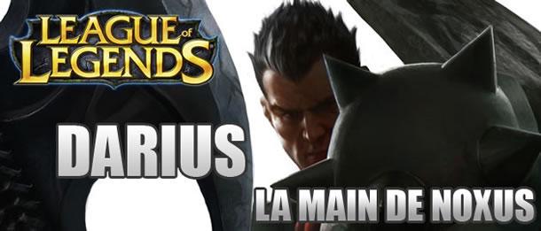 Présentation de Darius, la Main de Noxus.