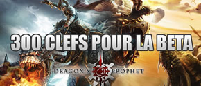 Dragon&rsquo;s Prophet &#8211; 300 clefs pour la beta ferme
