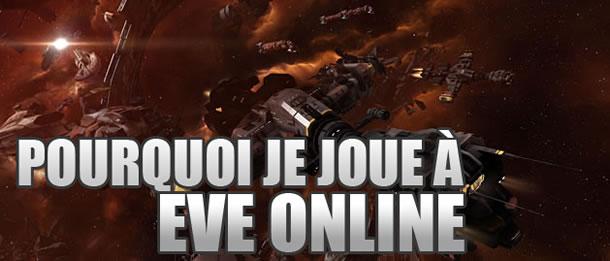 Pourquoi je joue à EVE Online