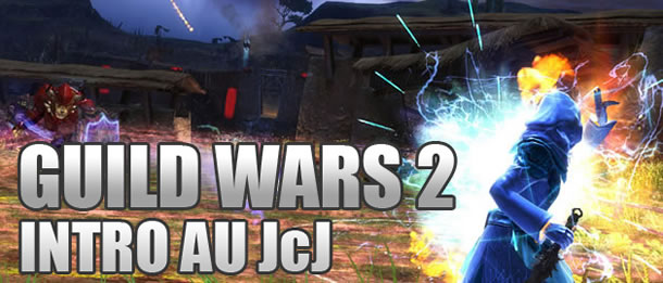 Guild Wars 2 – Introduction au JcJ
