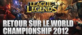 Retour sur le World Championship 2012 de LoL