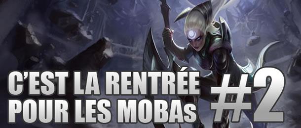 C'est la rentrée pour les MOBAs (2ème partie)