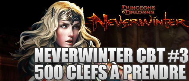 Clefs pour Neverwinter CBT3