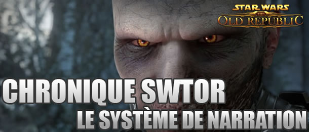 Chronique SWTOR – La narration